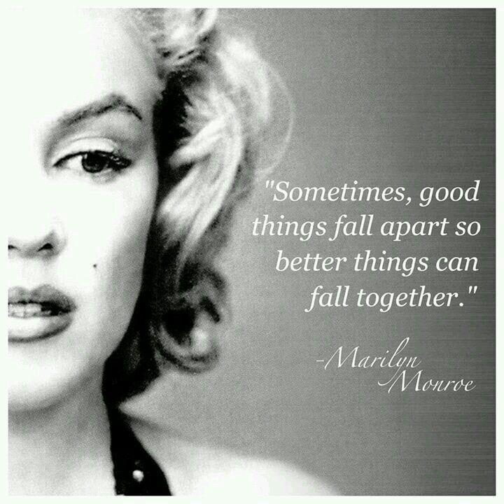 Sometimes Good Things Fall Apart Marilyn Monroe Quotes Marilyn Quotes Monroe Quotes