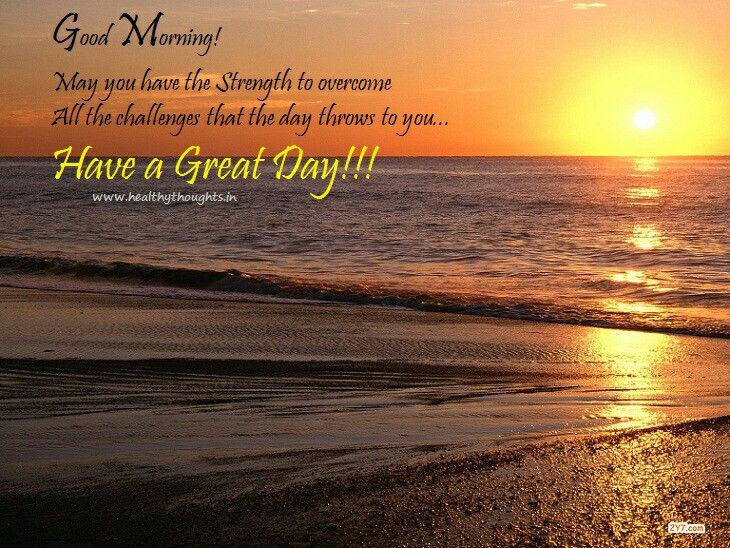 Good Morning Quotes Beach : Good morning have a great day sunrise ocean