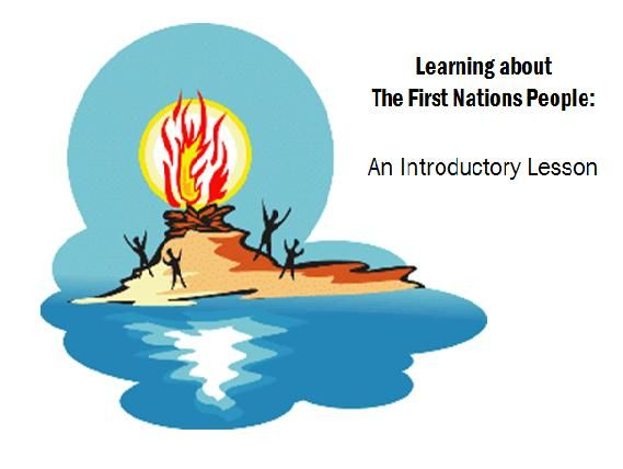 Learning about 'First Nations People': An Introductory Lesson.  FREE intro lesson with more lessons and worksheets coming soon! www.teachingrocks.ca