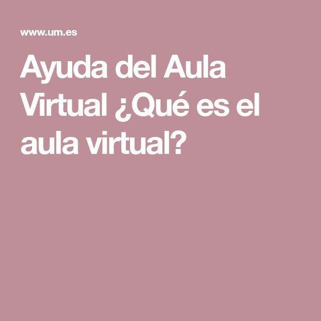 Ayuda del Aula Virtual ¿Qué es el aula virtual?