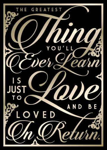 The Greatest Thing You'll Ever Learn is Just To Love and Be Loved In Return Quote Print - Moulin Rouge
