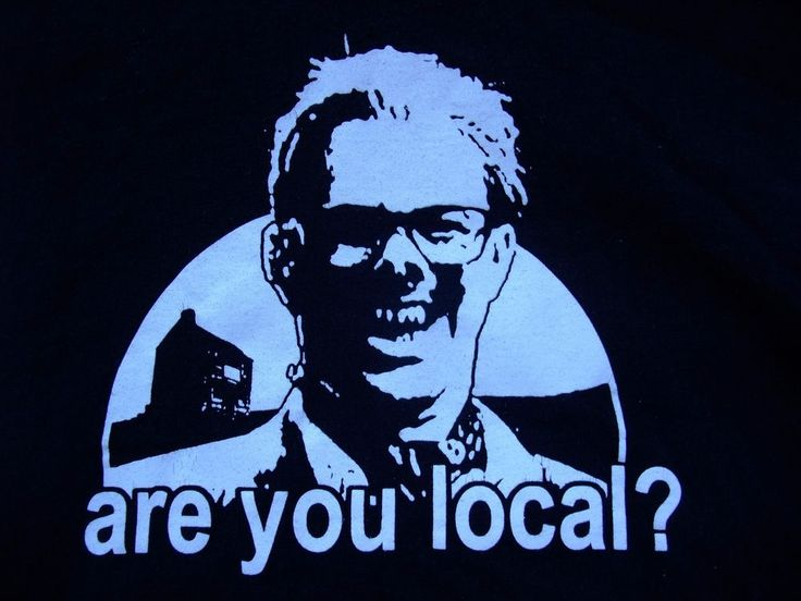 Are you Local ? League Of Gentlemen Funny British Comedy Royston Vasey T- Shirt #FruitoftheLoom #GraphicTee