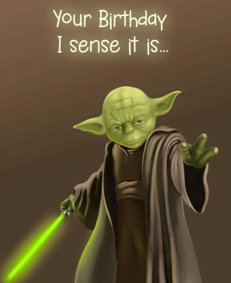 Yoda: Your Birthday I Sense It Is.