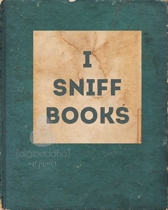 I Sniff Books Art Print Poster Typography Word Art Wall Art 8x10 Quirky Funny Geeky Poster Library Wall Decor Premium Print. via Etsy.