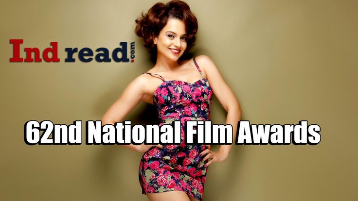 National Film Awards Winners 2015. The 62nd national award winners have been announced. Kangana Raunat acted Queen movie was chosen as the best film. And few more other awards were given to the contestants.