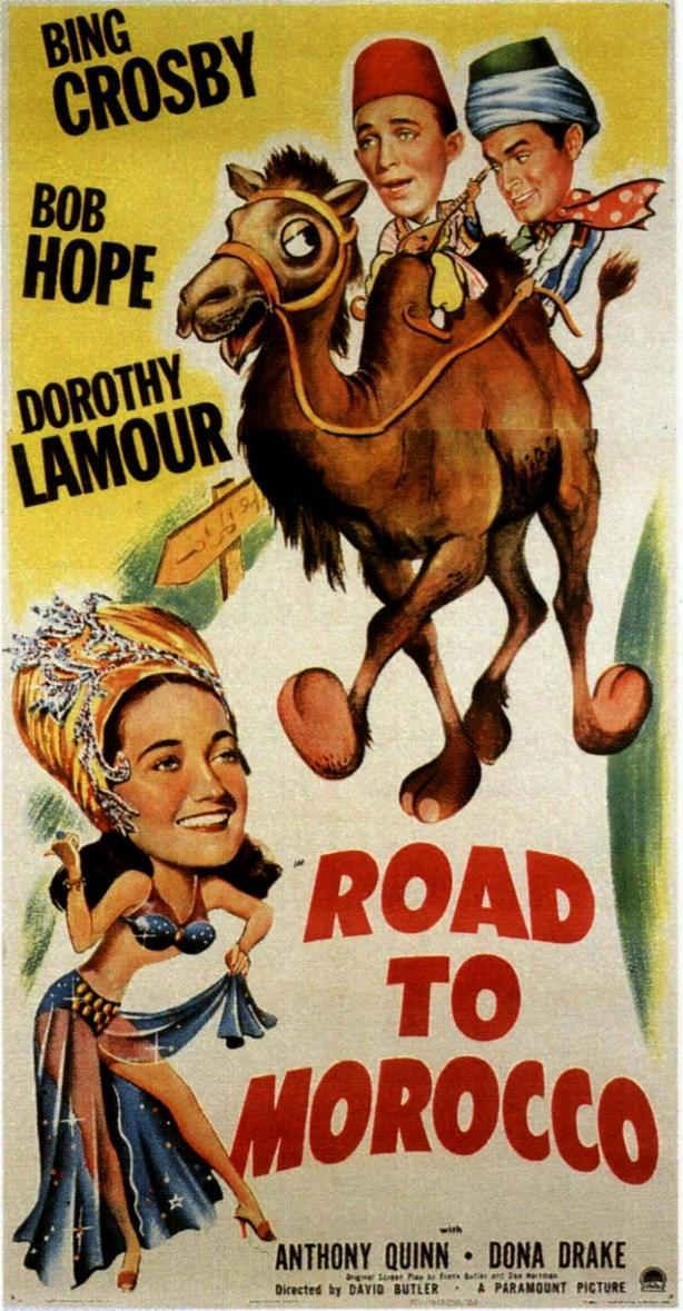 1942- Road to Morocco   I love all the Road Movies