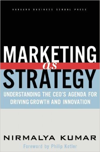 Marketing As Strategy: Understanding the CEO's Agenda for Driving Growth and Innovation