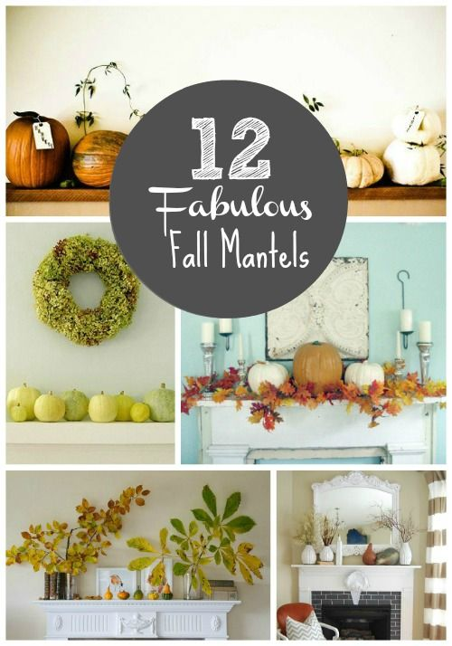 LoVe LoVe!!!! 12 fabulous Autumn mantel ideas!!! Wow!!