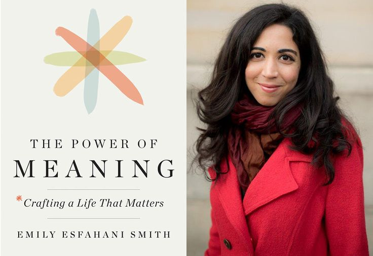 In an excerpt from her new book, 'The Power of Meaning,' Emily Esfahani Smith simplifies how to find purpose in your life.