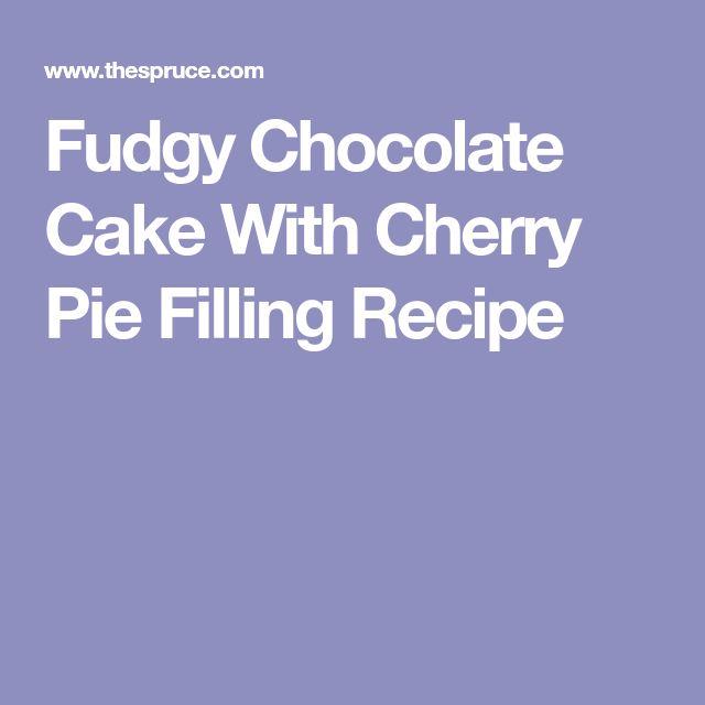 Fudgy Chocolate Cake With Cherry Pie Filling Recipe
