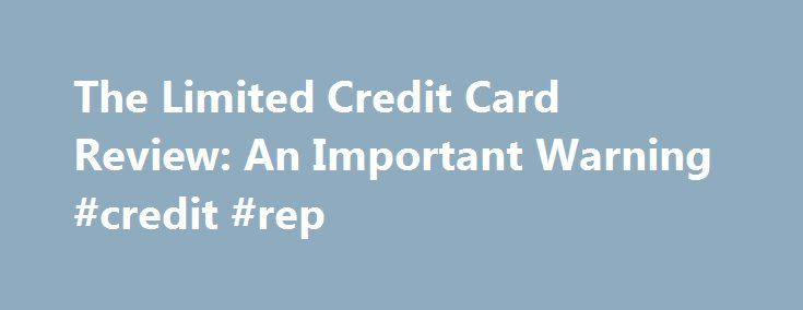 The Limited Credit Card Review: An Important Warning #credit #rep http://credit.remmont.com/the-limited-credit-card-review-an-important-warning-credit-rep/  #the limited credit card # The Limited Credit Card Review: An Important Warning The Limited Credit Card Review: An Important Read More...The post The Limited Credit Card Review: An Important Warning #credit #rep appeared first on Credit.