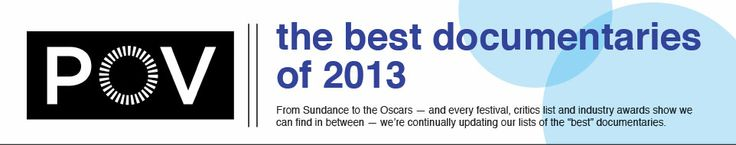 The Best Documentaries of 2013: The Complete List | POV Blog | PBS