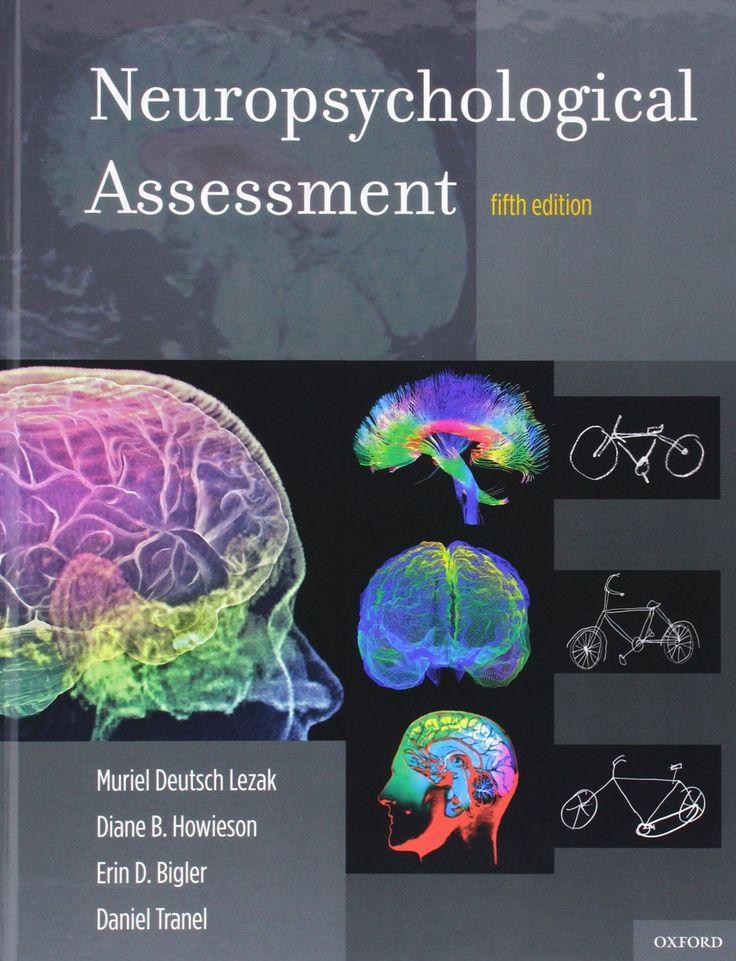 Neuropsychological assessment / Muriel Deutsch Lezak ... [et al.]