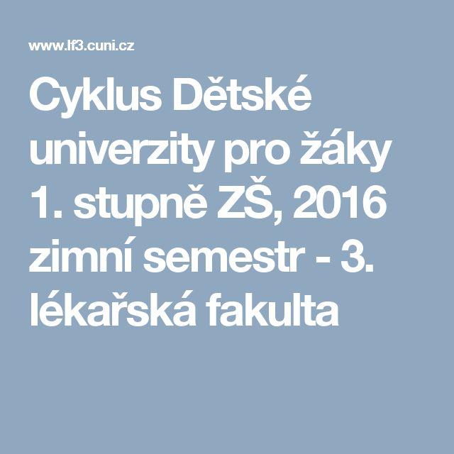 Cyklus Dětské univerzity pro žáky 1. stupně ZŠ, 2016 zimní semestr - 3. lékařská fakulta