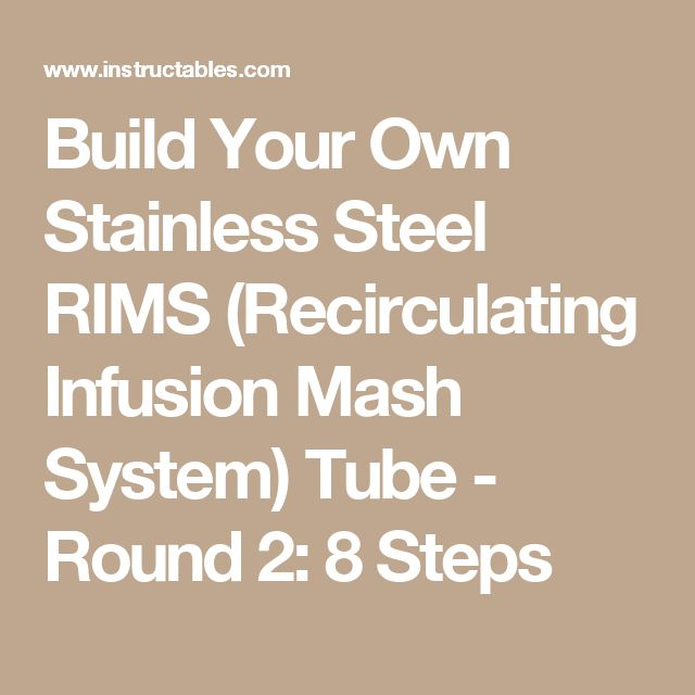 Build Your Own Stainless Steel RIMS (Recirculating Infusion Mash System) Tube - Round 2: 8 Steps