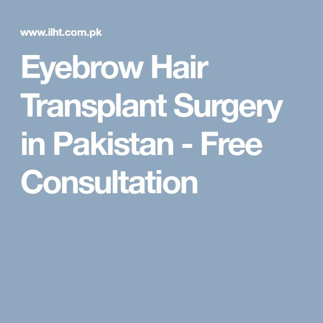 Eyebrow Hair Transplant Surgery in Pakistan - Free Consultation