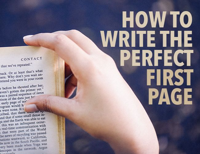 The first page is your one chance to hook readers and convince them to continue. Here's how to write the perfect first page of a book.