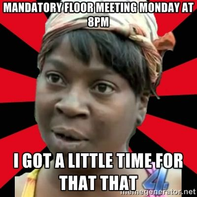 Mandatory Floor Meeting meme RA