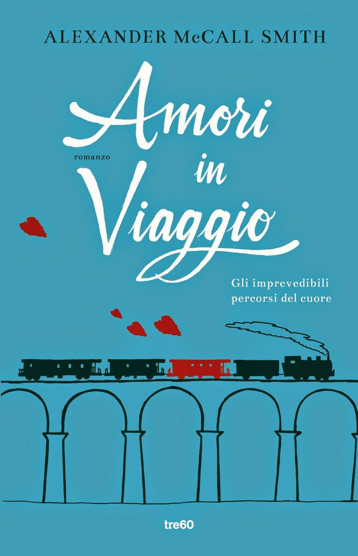 Amori in viaggio - Alexander McCall Smith