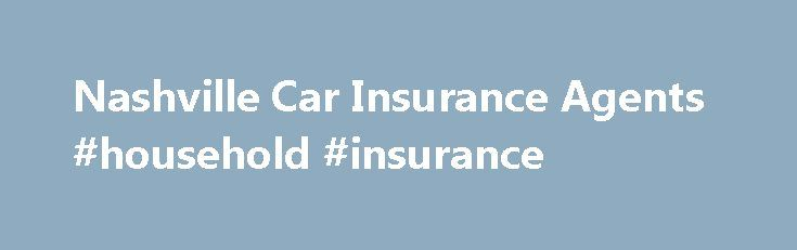 Nashville Car Insurance Agents #household #insurance http://insurance.nef2.com/nashville-car-insurance-agents-household-insurance/  #quote auto insurance # David J Carpenter Find a Nationwide Insurance Agent in Nashville, Tennessee Nationwide auto insurance No matter how defensive your driving, there's no accounting for the behavior of every motorist on the road, especially when you're caught... Read more