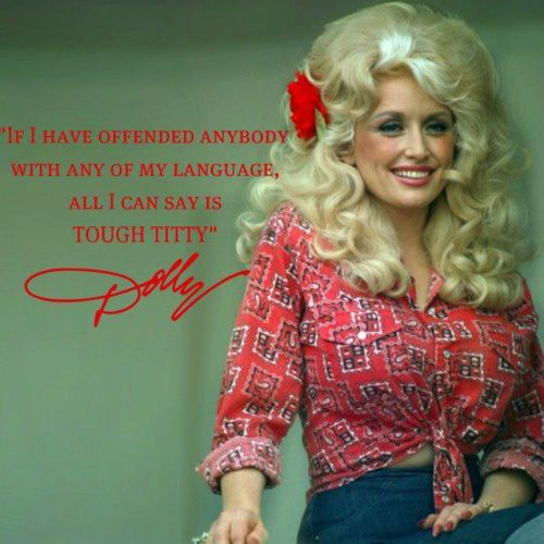 Dolly Parton: Go Girls, Tough Titti, Lady Like, Southern Girls, Country Quotes, Dolly Parton, Well Said, Dollyparton, Country Girls Quotes