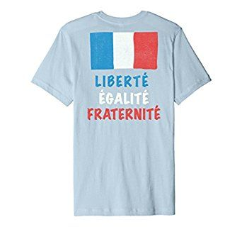 Liberte Egalite Fraternite Bastille Day T-Shirt