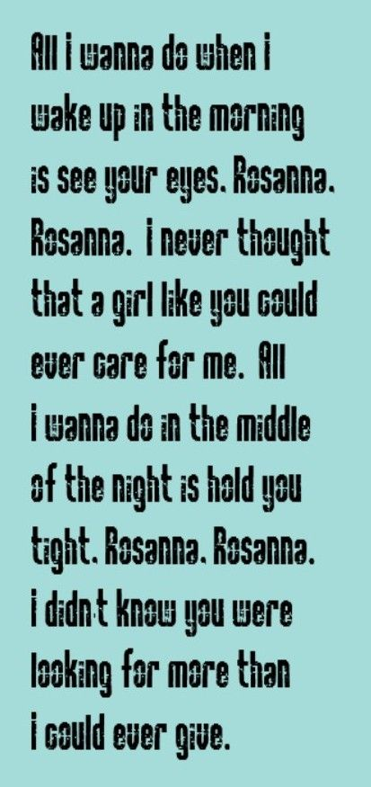 "Toto - Rosanna. This song will always make me laugh. I was with 2 of my friends going to lunch, we had the car windows down and the guy next to us had this blasting and he was singing along loudly. We just stared at him and I said ""Wow, I never met anyone who liked that song so much."" We laughed about it for weeks,"