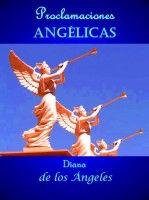 Proclamaciones Angélicas, an ebook by Diana de los Ángeles at Smashwords