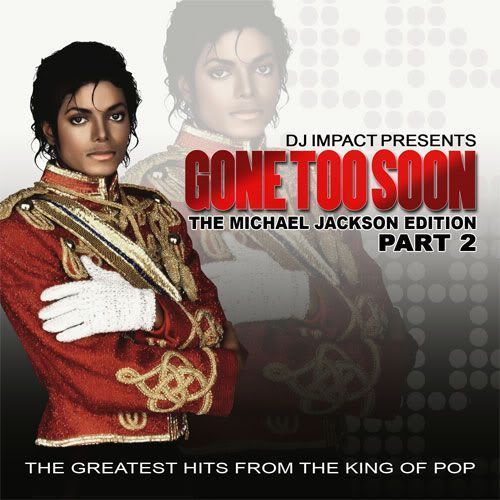 """GONE TOO SOON"" Michael Jackson Edition Part 2 Mixtape Compilation CD DJ IMPACT"