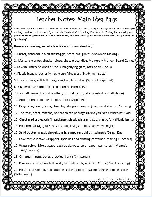 This Main Idea Bag handout is from the unit Main Ideas Using Informational Text by The Teacher Next Door. This handout gives ideas about what to put into a main idea activity bag, whether it is the actual item, a picture or simply a word printed on a card.