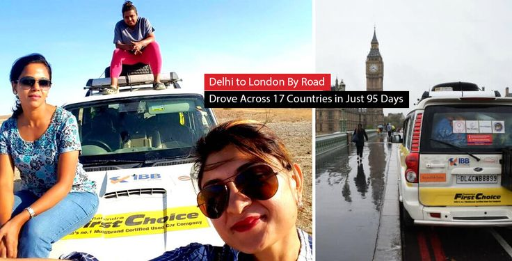 #Delhi to #London By Road: These 3 #Indian Super Moms Drove Across 17 #Countries in Just 95 Days