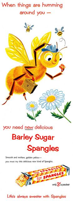 Barley Sugar Spangles - the answer to what to do when things are humming around you.