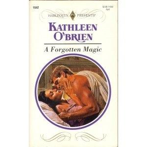 A Forgotten Magic - Kathleen O'Brien