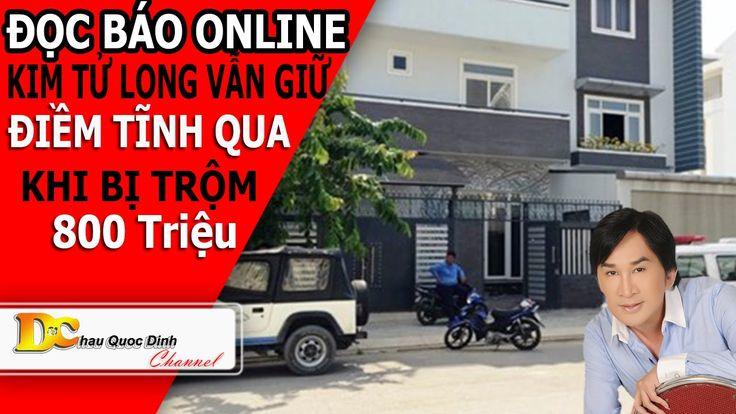 Đọc báo Online - Kim tử Long vẫn giữ bình tĩnh khi bị trộm 800 triệu - T...