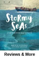 """""""Stormy Seas : Stories of Young Boat Refugees"""" by Mary Beth Leatherdale and Eleanor Shakespeare."""