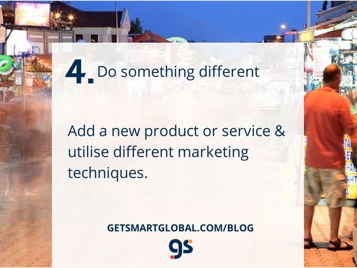 4. Do Something Different - full blog at www.getsmartglobal.com/blog
