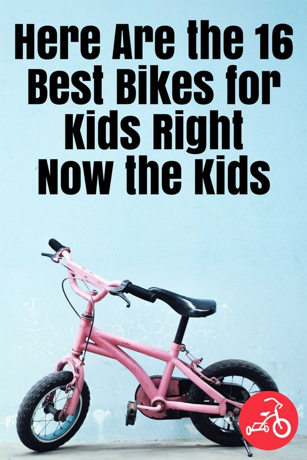 Here Are The 17 Best Bikes For Kids Right Now With Images Best