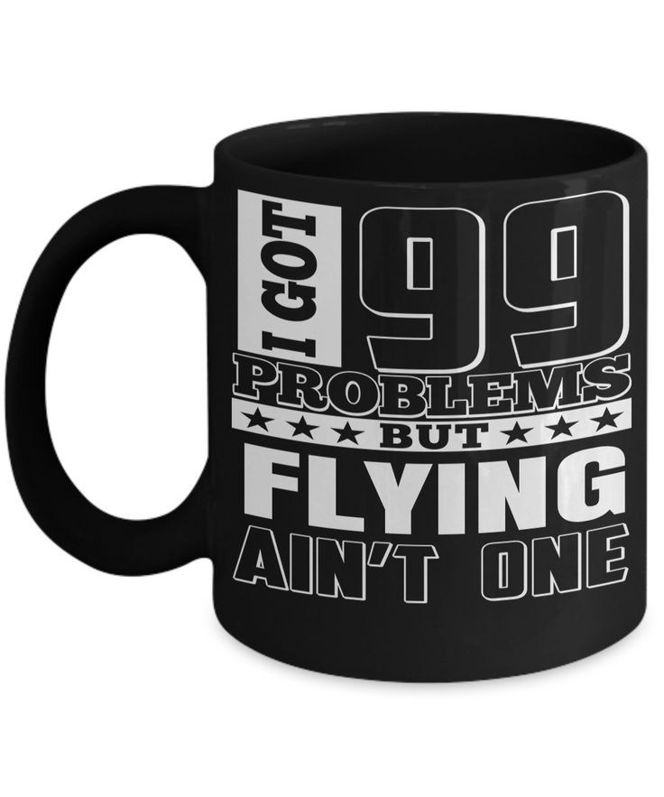 Pilot Mug Funny - Pilot Gifts For Women - I Got 99 Problems But Flying Are Not One  #giftforhim #customgift #yesecart #giftforher #coffeelover #gift #coffeemug #christmasgift