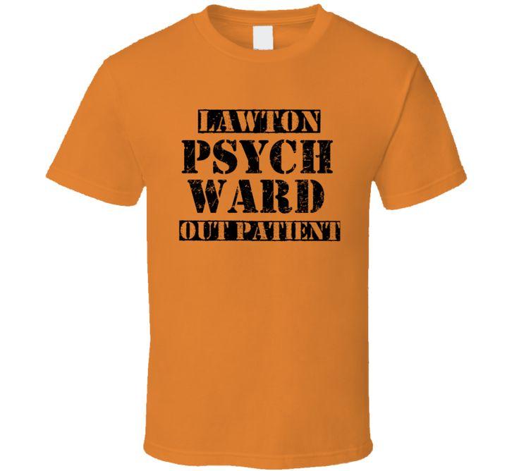 Lawton Oklahoma Psych Ward Funny Halloween City Costume T Shirt