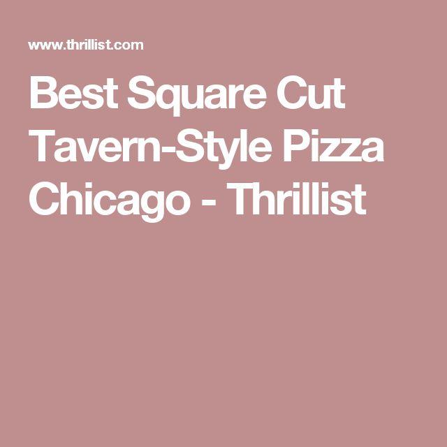 Best Square Cut Tavern-Style Pizza Chicago - Thrillist