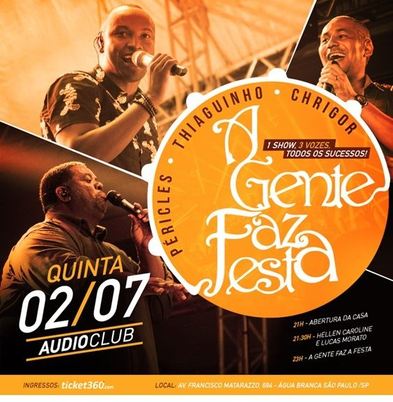 .: Audio Club SP e projeto A GENTE FAZ A FESTA, vai reunir Péricles, Thiaguinho e Chrigor