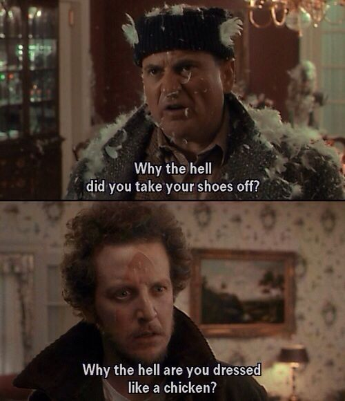 Harry & Marv from Home Alone. My all time favorite Christmas movie