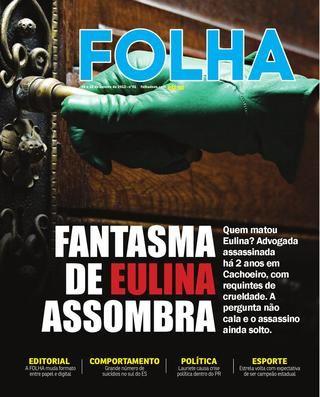 Capa sobre aniversário de 2 anos da morte da advogada Eulina Andrade, de modo brutal, em Cachoeiro-ES. Na matéria, a FOLHA cobrava providências.