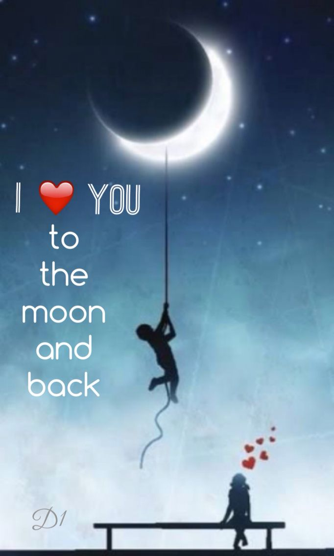 I ❤️ you 2 the moon and back