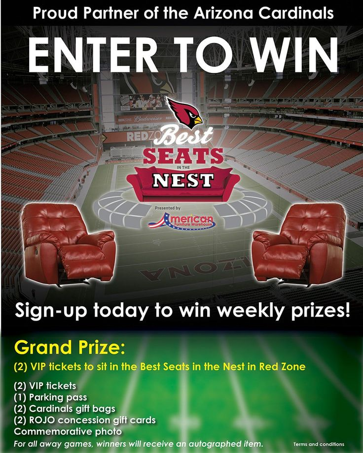 American Furniture Warehouse is proud to partner with the Arizona Cardinals during the 2017-2018 football season by offering a host of incredible prizes to our Grand Canyon State patrons. Visit one of our two Arizona stores for a chance to score 2 tickets to see the Arizona Cardinals at a home game in the Best Seats in the Nest in a VIP area in the Red Zone. For all away games, winners will receive an autographed item from the Cardinals.