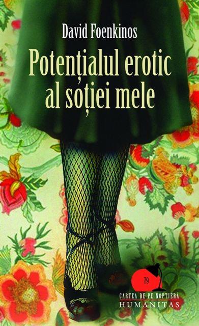 Potențialul erotic al soției mele, este un roman satiric cu iz umoristic și pe alocuri puțin senzual, deloc obscen. El a fost scris de romancierul francez David Foekinos.