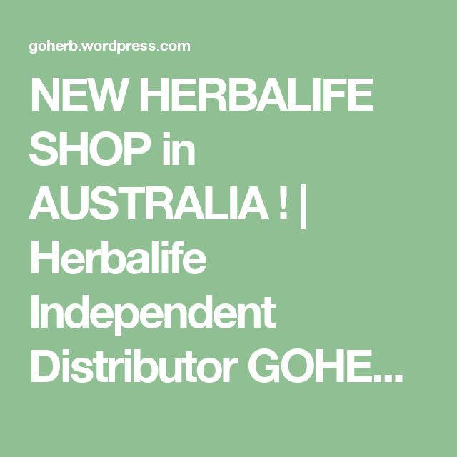 NEW HERBALIFE SHOP in AUSTRALIA ! | Herbalife Independent Distributor GOHERB