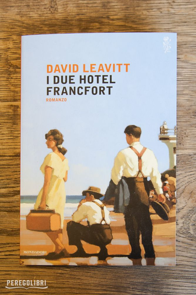 I due hotel Francfort - David Leavitt - Mondadori