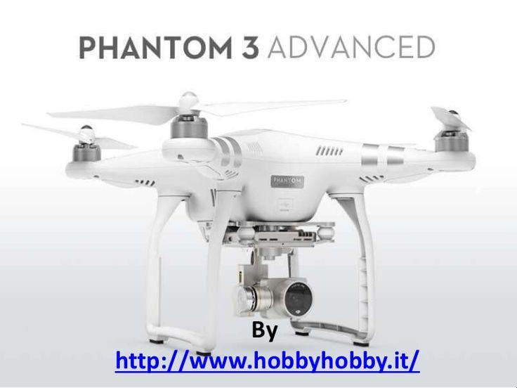 #Dji_phantom  Dji Phantom 3 Advanced è un drone pronto al volo e facile da pilotare. http://www.slideshare.net/JesiKa3/dji-phantom-3-advanced