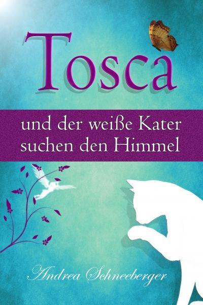 """""""Tosca und der weiße Kater suchen den Himmel"""" von Andrea Schneeberger http://www.xinxii.com/tosca-und-der-weisse-kater-suchen-den-himmel-p-349256.html  #ebook #kinderbuch #cover"""